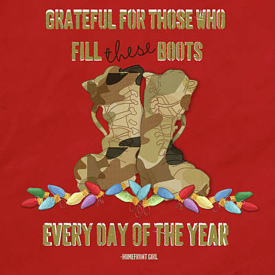 Digital Art - Grateful For Those Who Fill These Boots Every Day Of The Year by Gaby Juergens