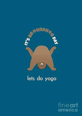 Digital Art - Groundhog Day - Lets Do Yoga by Barefoot Bodeez Art