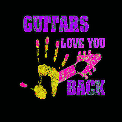 Photograph - Guitars Love You Back by Guitar Wacky
