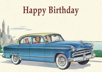 Painting - Happy Birthday Greeting Card - 1953 Dodge Coronet Antique Automobile by Walt Curlee