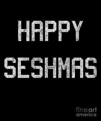 Digital Art - Happy Seshmas by Flippin Sweet Gear