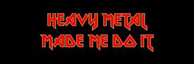Digital Art - Heavy Metal Made Me Do It 001 by Lance Vaughn