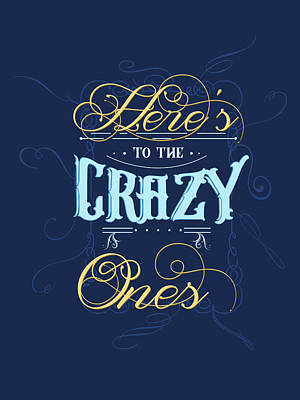 Royalty-Free and Rights-Managed Images - Heres to the crazy ones - Typography Quote Print - Blue - Graphic Design by Studio Grafiikka
