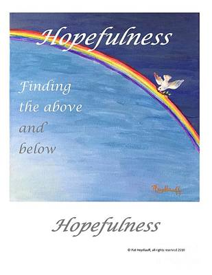 Painting - Hopefullness - Art With A Message Poster by Pat Heydlauff
