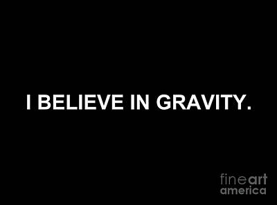 Digital Art - I Believe In Gravity by Walter Neal