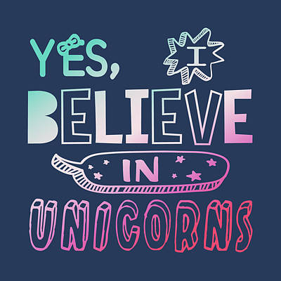 Digital Art - I Believe In Unicorns - Baby Room Nursery Art Poster Print by Dadada Shop