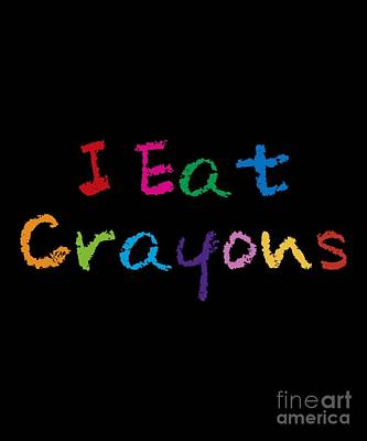 Digital Art - I Eat Crayons by Flippin Sweet Gear