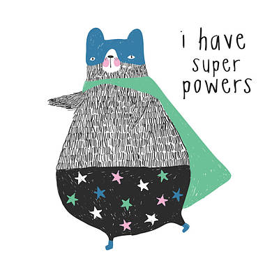 Drawing - I Have Super Powers - Baby Room Nursery Art Poster Print by Dadada Shop
