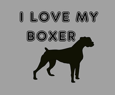 Digital Art - I Love My Boxer by Ericamaxine Price
