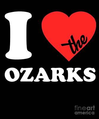 Digital Art - I Love The Ozarks by Flippin Sweet Gear