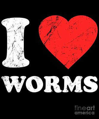Digital Art - I Love Worms by Flippin Sweet Gear