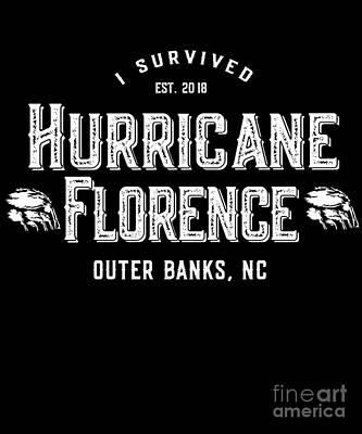 Digital Art - I Survived Hurricane Florence Outer Banks Nc 2018 by Flippin Sweet Gear