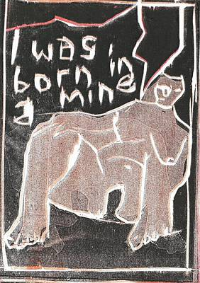 Relief - I Was Born In A Mine Woodcut 58 by Artist Dot