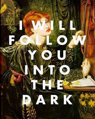 Digital Art - I Will Follow You Into The Dark Art Print by Georgia Fowler