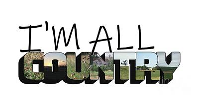 Photograph - I'm All Country Big Letter by Colleen Cornelius