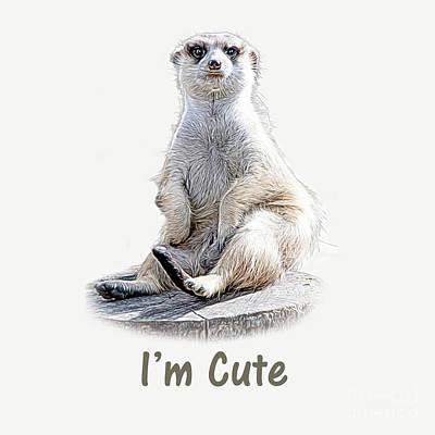 Mixed Media - I'm Cute by Ed Taylor