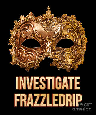 Digital Art - Investigate Frazzledrip by Flippin Sweet Gear
