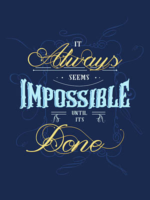 Royalty-Free and Rights-Managed Images - It always seems impossible until its done - Typography - Quote Print - Motivational Quote - Blue by Studio Grafiikka