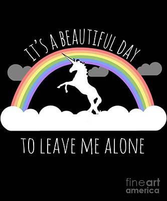 Digital Art - Its A Beautiful Day To Leave Me Alone by Flippin Sweet Gear