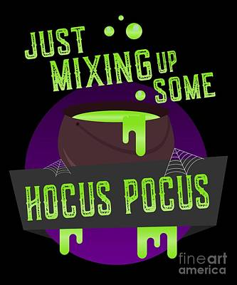 Just Mixing Some Hocus Pocus Halloween Witch Art Print