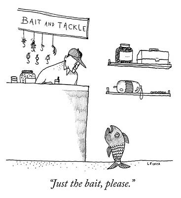 Catch Drawing - Just The Bait Please by Liana Finck