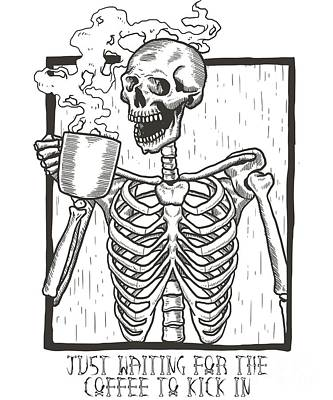 Digital Art - Just Waiting For The Coffee To Kick In Skeleton by Flippin Sweet Gear