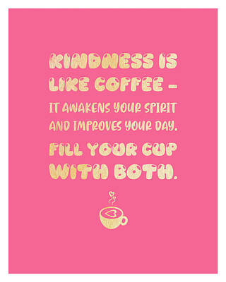 Royalty-Free and Rights-Managed Images - Kindness is like Coffee Poster - Coffee Poster - Coffee Quotes - Cafe Decor - Pink and Gold by Studio Grafiikka