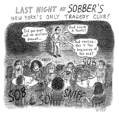 Anxiety Drawing - Last Night At Sobbers by Roz Chast