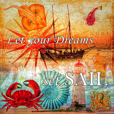 Digital Art - Let Your Dreams Set Sail by Debra and Dave Vanderlaan