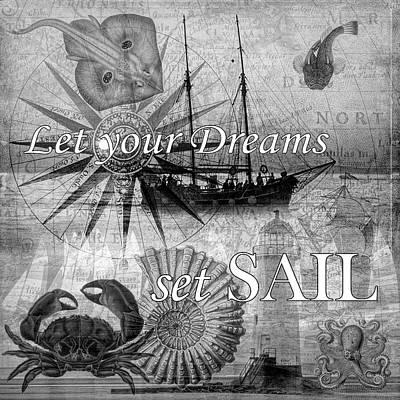 Digital Art - Let Your Dreams Set Sail In Black And White by Debra and Dave Vanderlaan