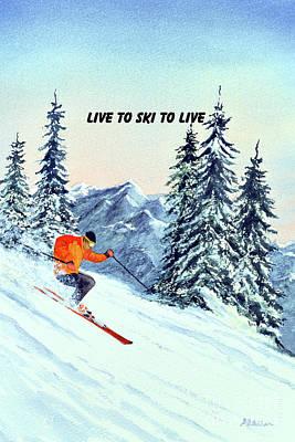 Colorado Ski Painting - Live To Ski To Live by Bill Holkham