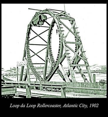 Photograph - Loop Da Loop Rollercoaster, Atlantic City, New Jersey, 1902 by A Gurmankin