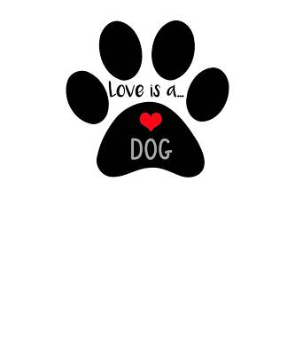 Digital Art - Love Is A Dog Paw Print  by Dawn Romine