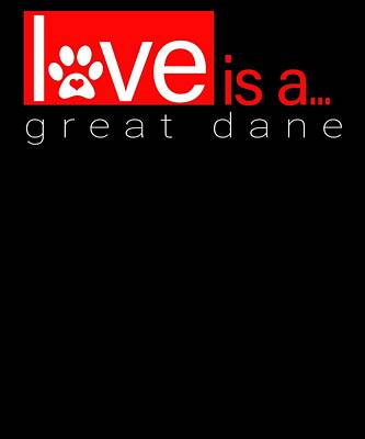 Digital Art - Love Is A Great Dane Dog by Dawn Romine