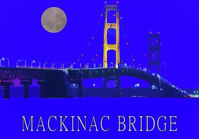 Mixed Media - Mackinac Bridge Poster by Dan Sproul