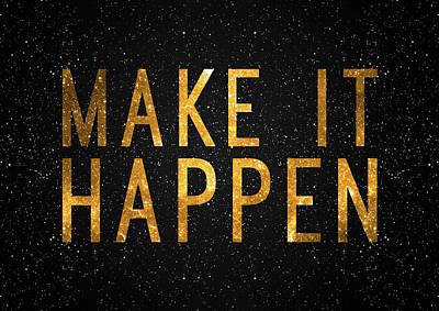 Office Wall Wall Art - Digital Art - Make It Happen by Zapista Zapista