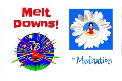 Digital Art - Meltdowns to Meditation by Mhairi C James