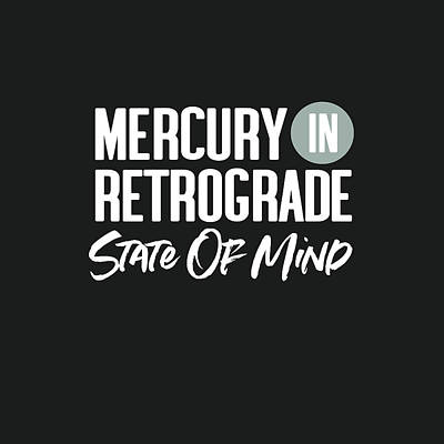 Digital Art - Mercury In Retrograde State Of Mind- Art By Linda Woods by Linda Woods