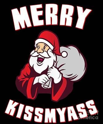 Digital Art - Merry Kissmyass Funny Christmas by Flippin Sweet Gear