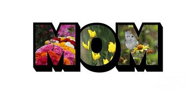 Photograph - Mom Big Letter-great Mother's Day Gift by Colleen Cornelius
