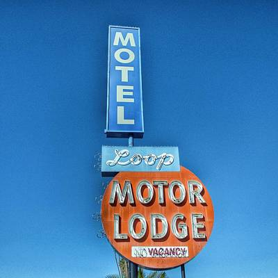 Photograph - Motel Loop Motor Lodge  by Gia Marie Houck