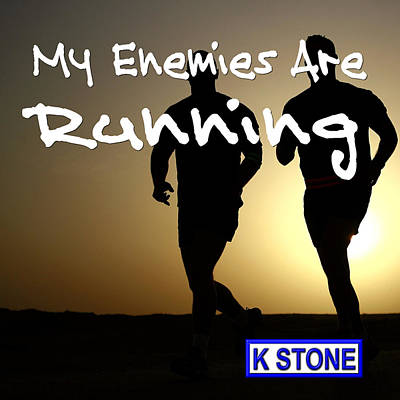 Digital Art - My Enemies Are Running by K STONE UK Music Producer