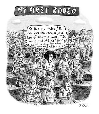 Drawing - My First Rodeo by Roz Chast
