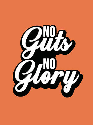Royalty-Free and Rights-Managed Images - No Guts No Glory - Motivational Quote - Typography Print - Quote Poster - Orange, Black by Studio Grafiikka