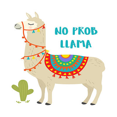 Digital Art - No Prob Llama - Baby Room Nursery Art Poster Print by Dadada Shop