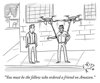 Drawing - Ordering A Friend On Amazon by Farley Katz
