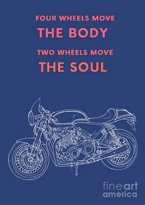 Royalty-Free and Rights-Managed Images - Original Artwork. Motorcycle quote.Four wheels move the body. Two wheels move the soul. by Drawspots Illustrations
