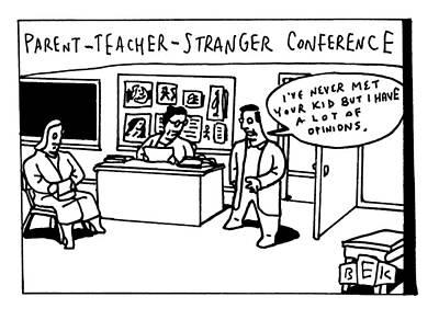 Drawing - Parent Teacher Stranger by Bruce Eric Kaplan