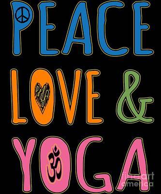 Digital Art - Peace Love Yoga by Flippin Sweet Gear