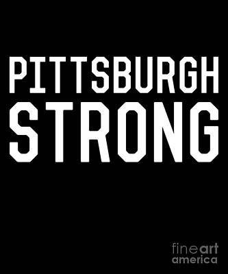 Digital Art - Pittsburgh Strong by Flippin Sweet Gear
